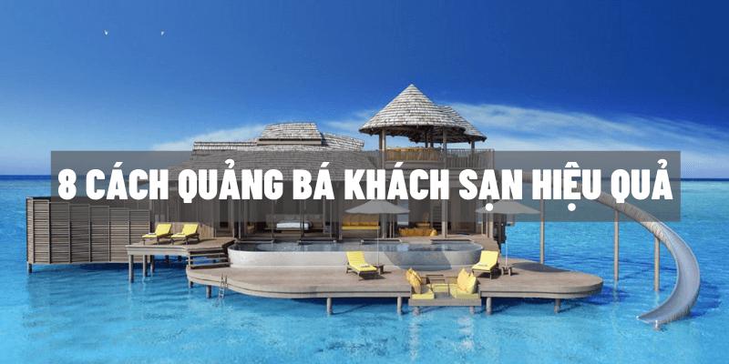 8 cách quảng bá khách sạn